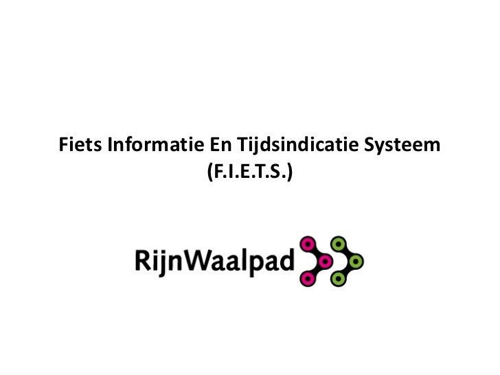 Fiets Informatie En Tijdsindicatie Systeem                (F.I.E.T.S.)