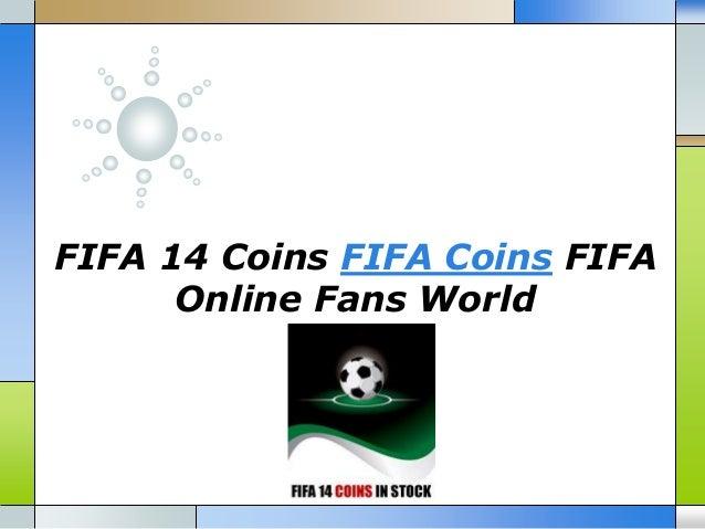 FIFA 14 Coins FIFA Coins FIFA Online Fans World