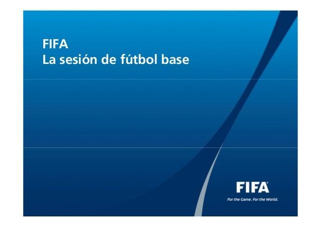 FIFALa sesión de fútbol base