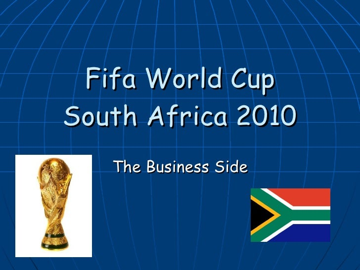 Fifa World Cup South Africa 2010 The Business Side
