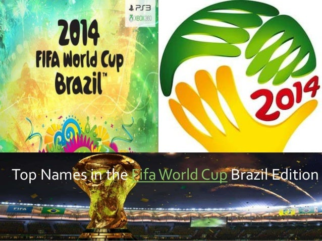 Top Names in the FifaWorld Cup Brazil Edition