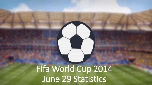 Fifa World Cup 2014 June 29 Statistics