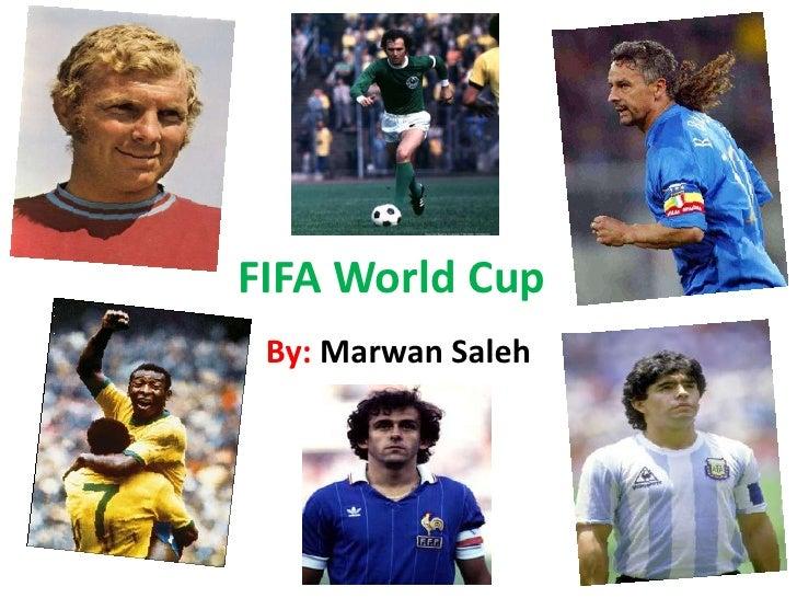FIFA World Cup <br />By: Marwan Saleh <br />