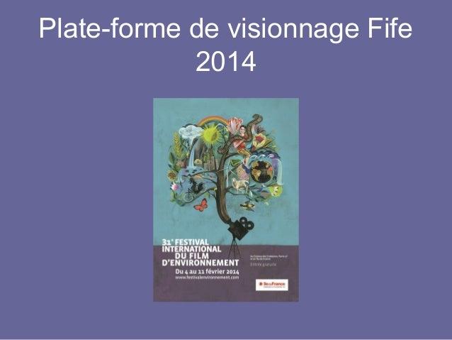 Plate-forme de visionnage Fife 2014