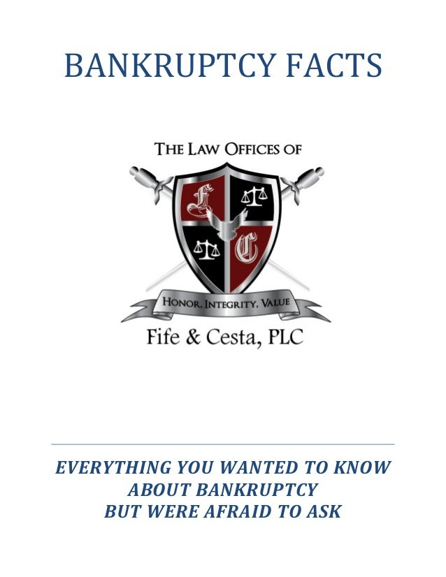 BANKRUPTCY FACTSEVERYTHING YOU WANTED TO KNOW      ABOUT BANKRUPTCY    BUT WERE AFRAID TO ASK