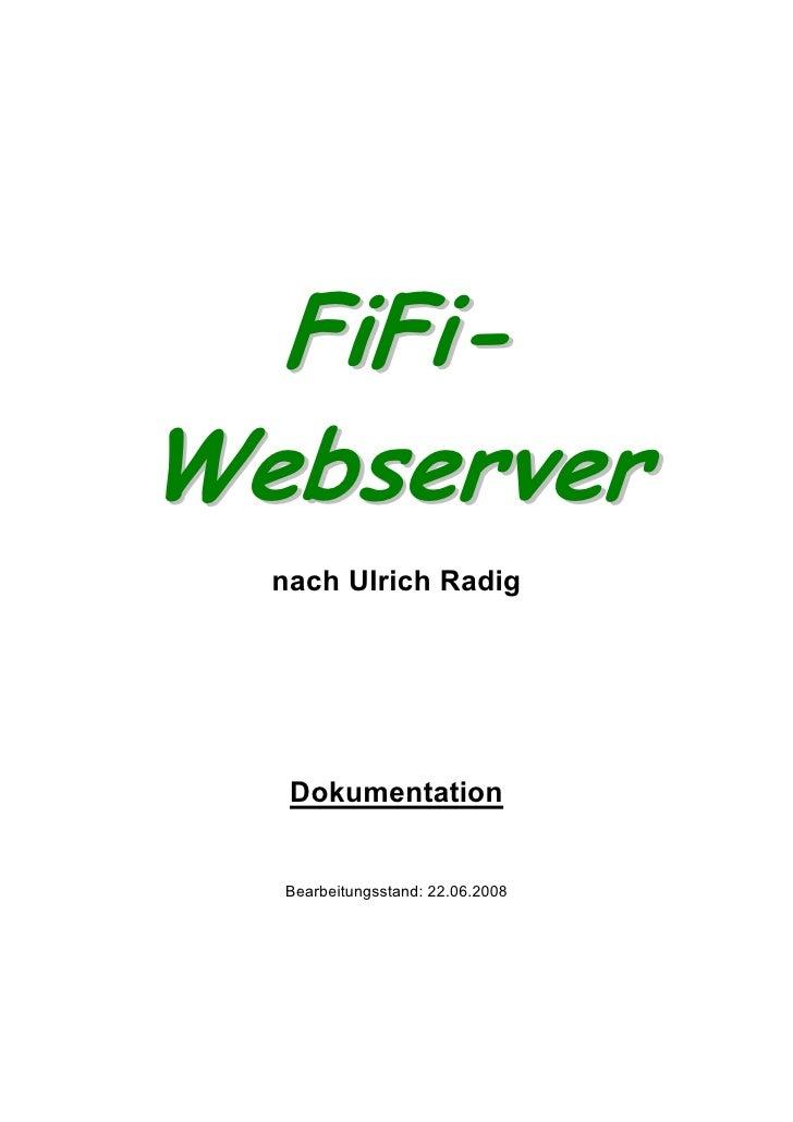 FiFi- Webserver   nach Ulrich Radig        Dokumentation     Bearbeitungsstand: 22.06.2008
