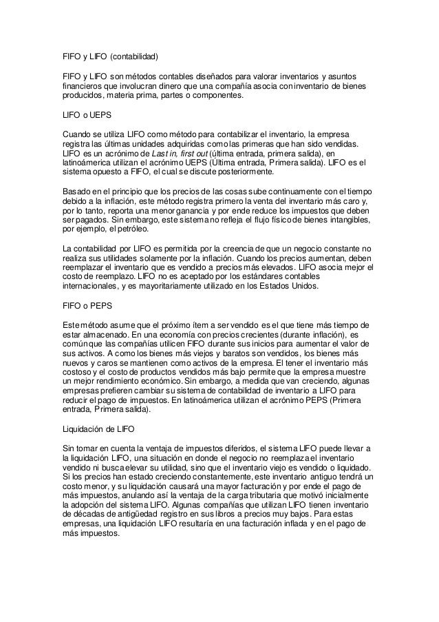 FIFO y LIFO (contabilidad) FIFO y LIFO son métodos contables diseñados para valorar inventarios y asuntos financieros que ...