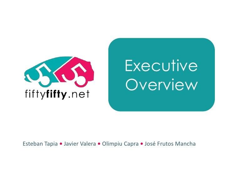 Fifty Fifty Executive Summary
