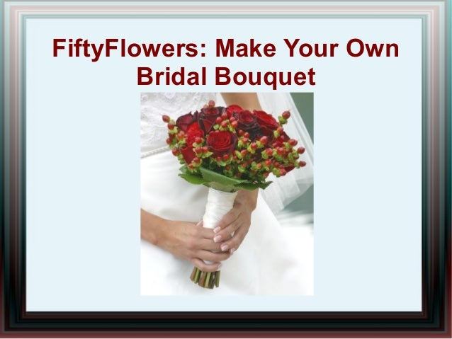 FiftyFlowers Make Your Own Bridal Bouquet