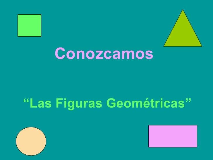 """Conozcamos  """" Las Figuras Geométricas"""""""