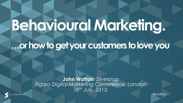 Behavioural marketing and how to get your customers to love you