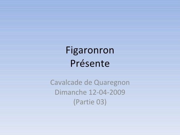 Figaronron Présente Cavalcade de Quaregnon Dimanche 12-04-2009 (Partie 03)