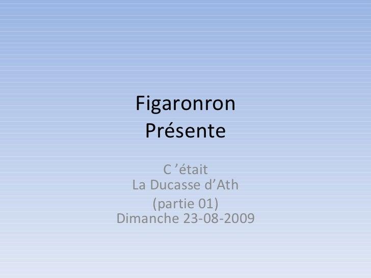 Figaronron Présente C'était La Ducasse d'Ath (partie 01) Dimanche 23-08-2009