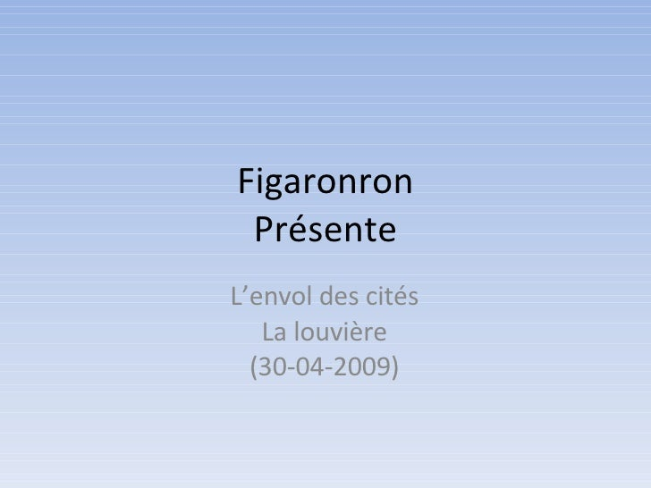 Figaronron Présente L'envol des cités La louvière (30-04-2009)
