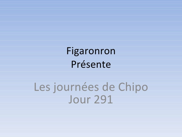 Les journées de Chipo - Jour 291