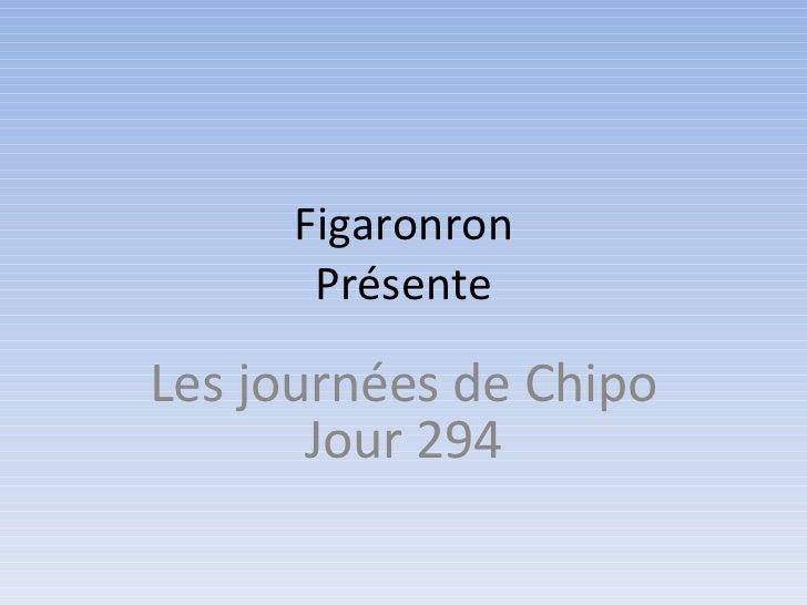 Figaronron Présente Les journées de Chipo Jour 294