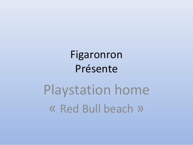 Figaronron Présente Playstation home « Red Bull beach »