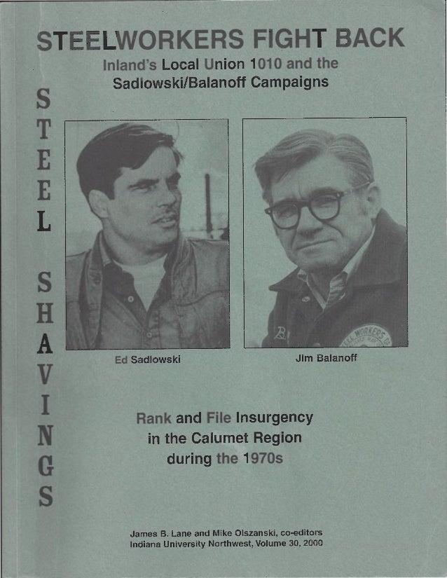 STEELWORKERS FIGHT BACK    Inlands Local Union 1010 and the      Sadlowski/Balanoff CampaignssTEELsHA    Ed Sadlowski     ...