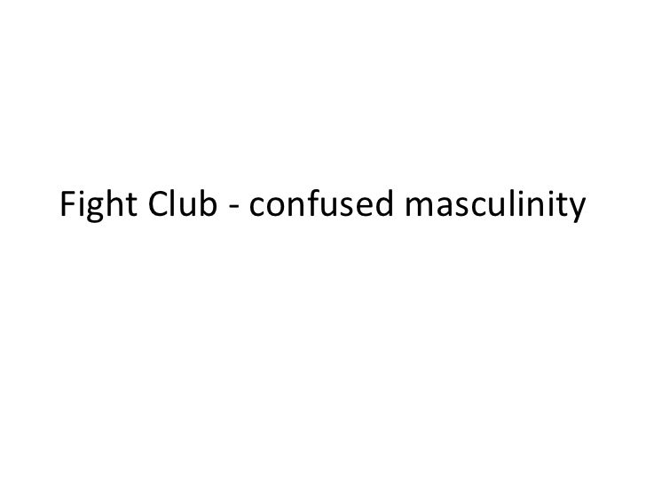 Fight club   confused masculinity