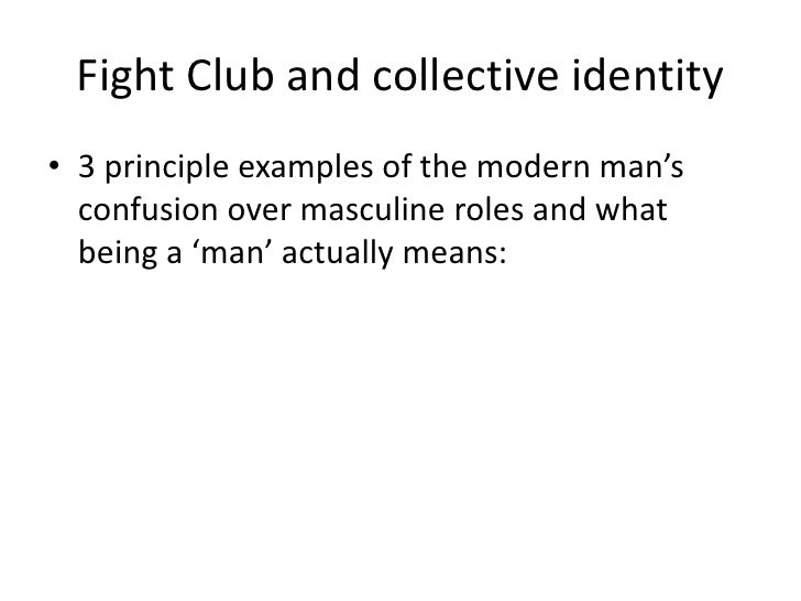 fight club the repression of masculinity Hegemonic masculinity, as a repressive identity for both men and women, has   cinematic examples, including the full monty and fight club.
