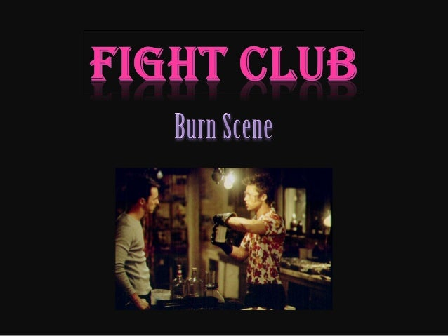 Fight club burn s