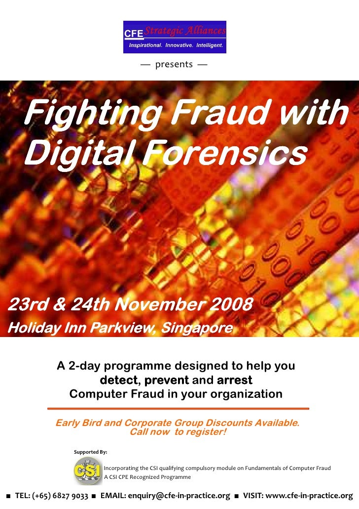 — presents —         Fighting Fraud with     Digital Forensics   23rd & 24th November 2008 Holiday Inn Parkview, Singapore...