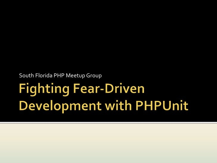 Fighting Fear-Driven-Development With PHPUnit