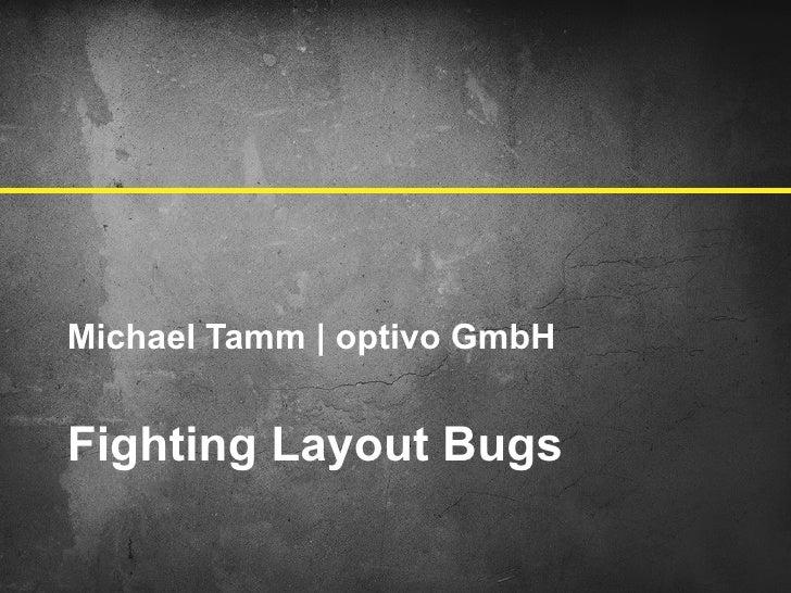 Fighting Layout Bugs (JUG-BB 2011)