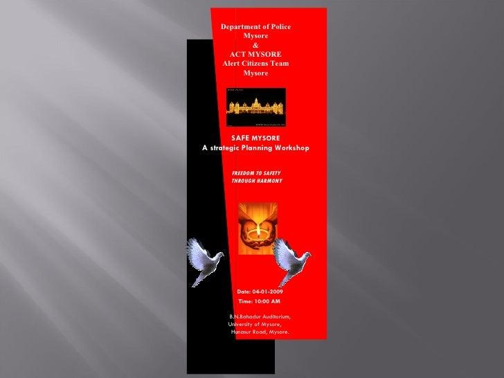 SAFE  MYSORE A strategic Planning Workshop B.N.Bahadur Auditorium, University of Mysore,  Hunasur Road, Mysore. Department...