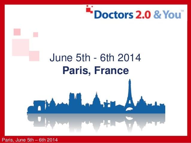Paris, June 5th – 6th 2014 June 5th - 6th 2014 Paris, France