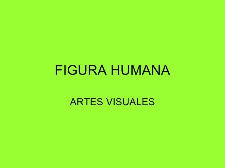 FIGURA HUMANA ARTES VISUALES