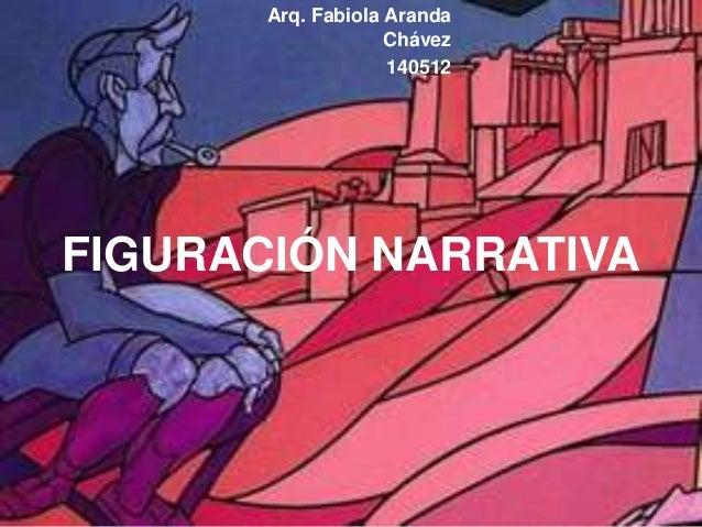 FIGURACIÓN NARRATIVA Arq. Fabiola Aranda Chávez 140512