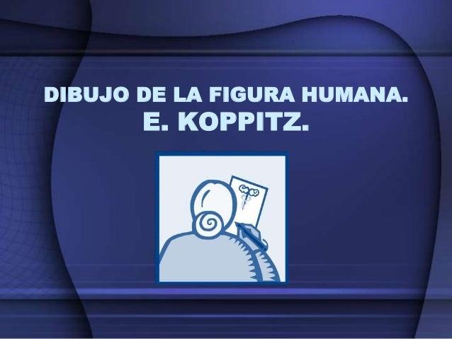 DIBUJO DE LA FIGURA HUMANA. E. KOPPITZ.