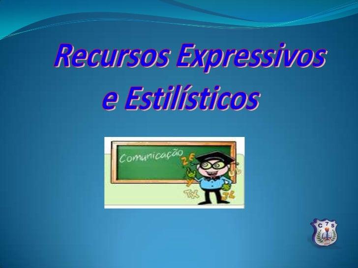      As figuras de linguagem ou de estilo são empregadas para    valorizar o texto, tornando a linguagem mais expressiva....