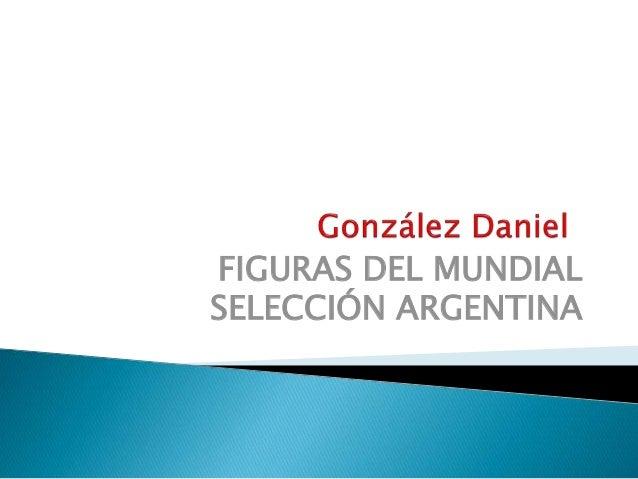 FIGURAS DEL MUNDIAL SELECCIÓN ARGENTINA