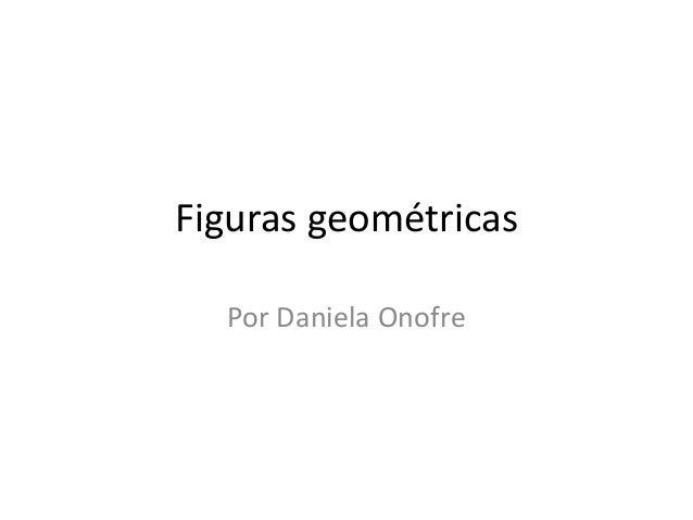 Figuras geométricas Por Daniela Onofre