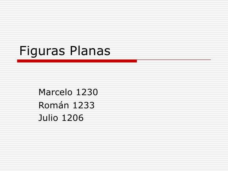 Figuras Planas Marcelo 1230 Román 1233 Julio 1206