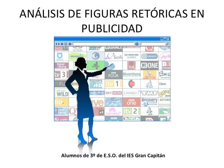ANÁLISIS DE FIGURAS RETÓRICAS EN           PUBLICIDAD       Alumnos de 3º de E.S.O. del IES Gran Capitán