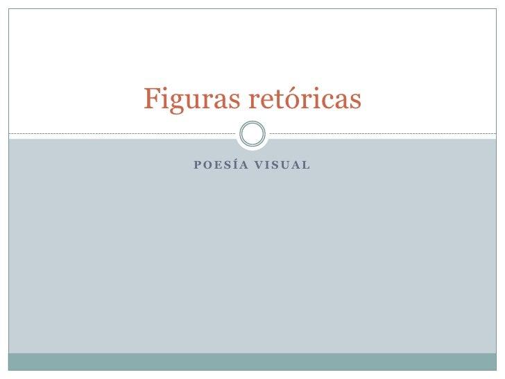 Poesía visual<br />Figuras retóricas<br />