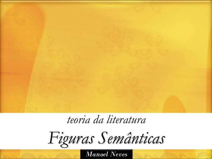 teoria da literaturaFiguras Semânticas      Manoel Neves