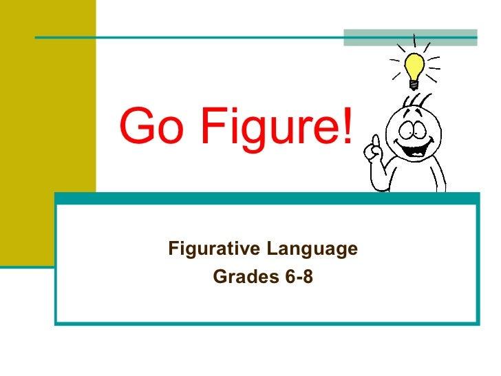 Go Figure! Figurative Language Grades 6-8