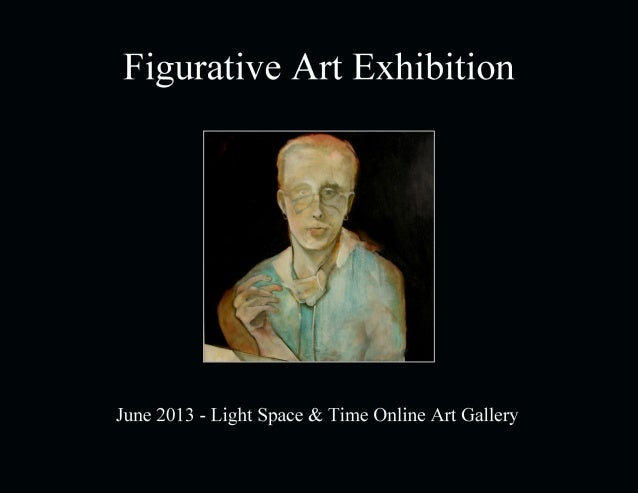 Figurative Art ExhibitionJune 2013Light Space & Time Online Art Gallery118 Poinciana Drive, Jupiter, FL888-490-3530 - www....