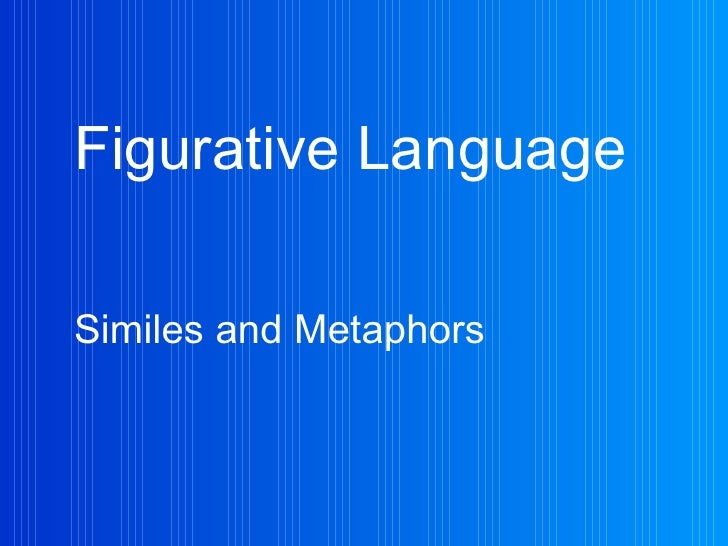 Figurative Language Similes and Metaphors