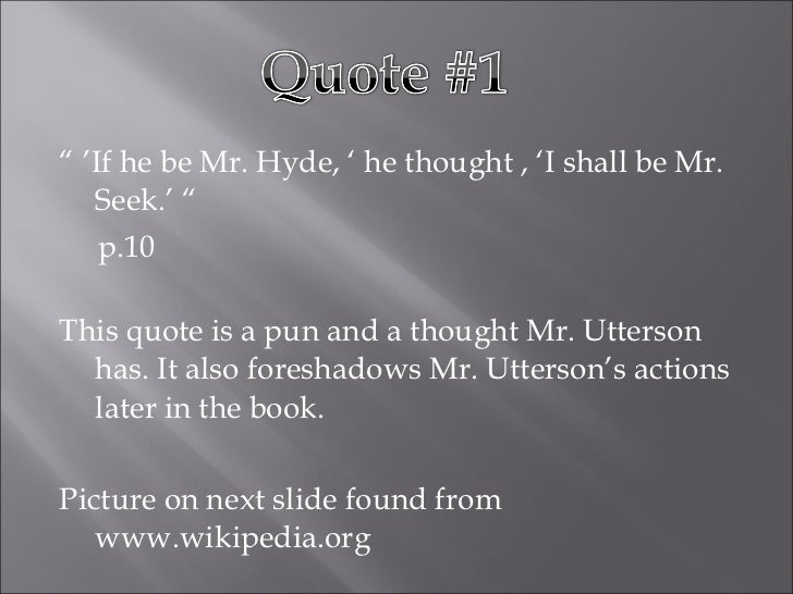 Whats a good quote from Dr. Jekyll and Mr. Hyde?