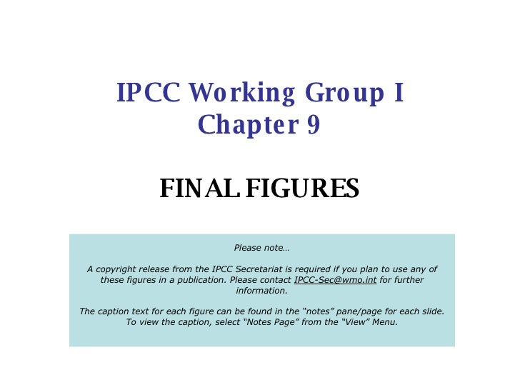 IPCC Working Group I Chapter 9 FINAL FIGURES Please note… A copyright release from the IPCC Secretariat is required if you...