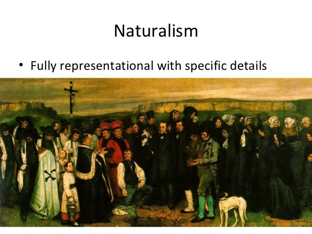 Naturalism• Fully representational with specific details