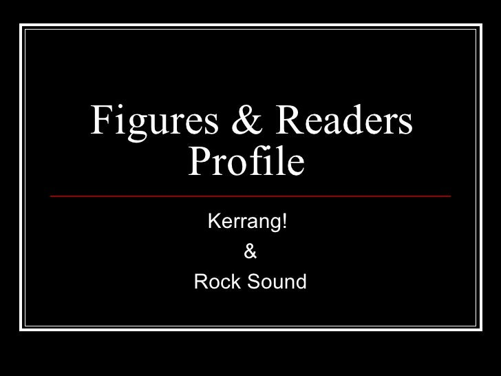 Figures & Readers Profile  Kerrang!  & Rock Sound