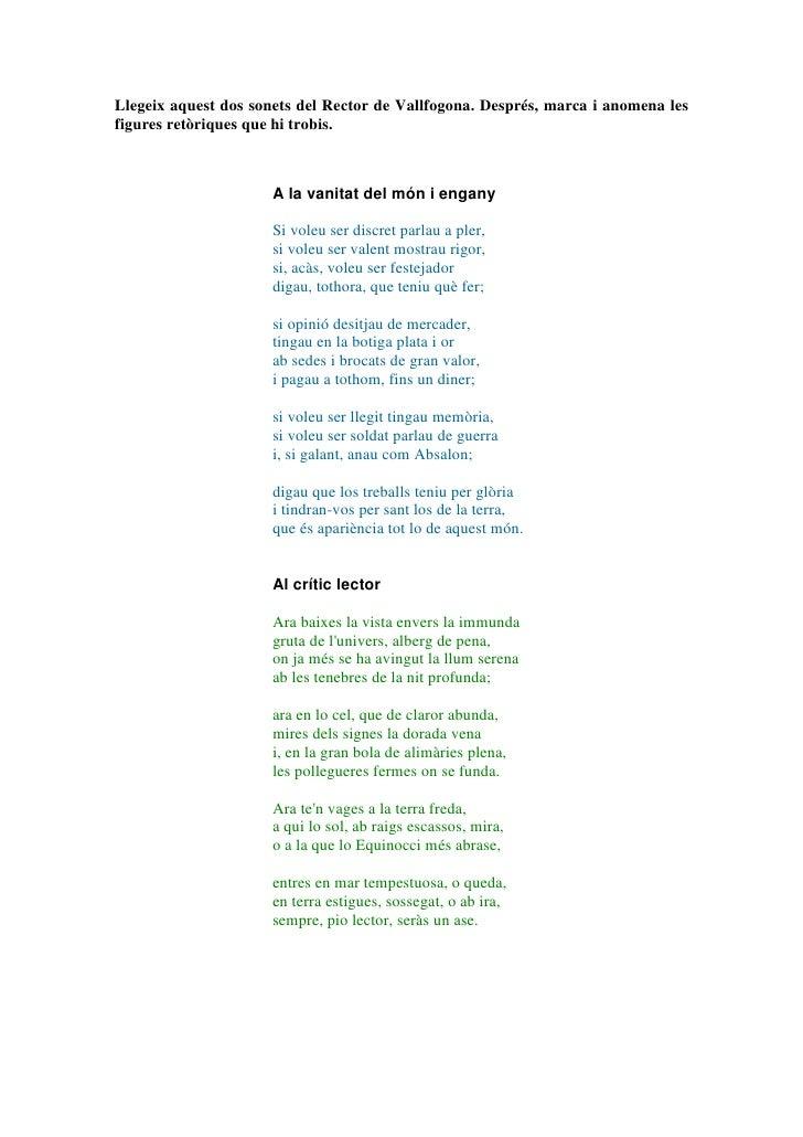 Llegeix aquest dos sonets del Rector de Vallfogona. Després, marca i anomena lesfigures retòriques que hi trobis.         ...
