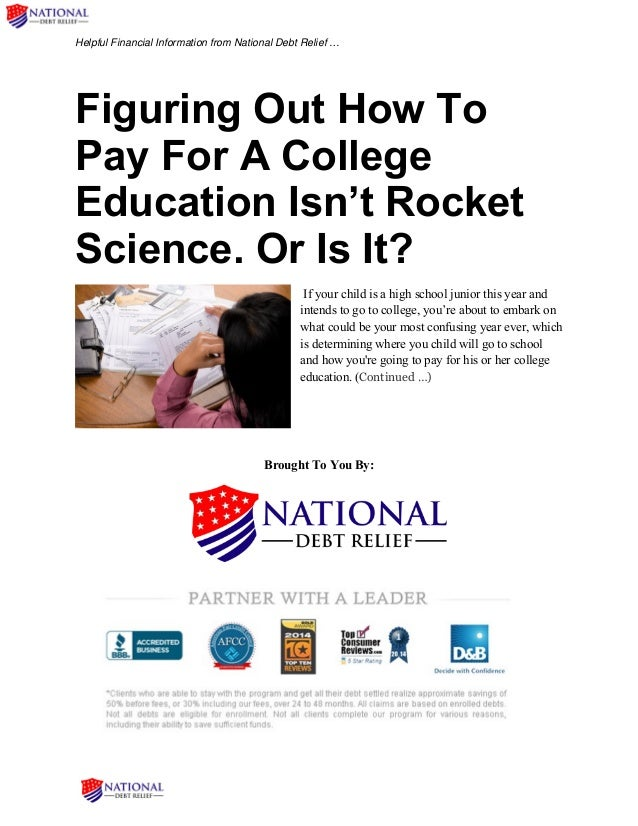 Helpful Financial Information from National Debt Relief … Figuring Out How To Pay For A College Education Isn't Rocket Sci...