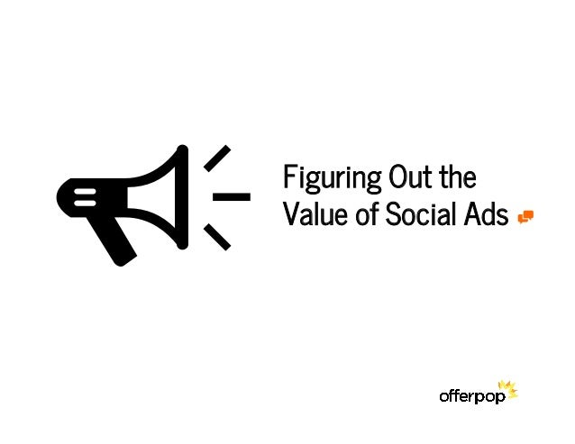 Figuring Out the Value of Social Ads - Social Marketers NYC
